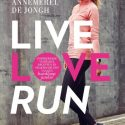 Live Love Run van Annemerel de Jongh
