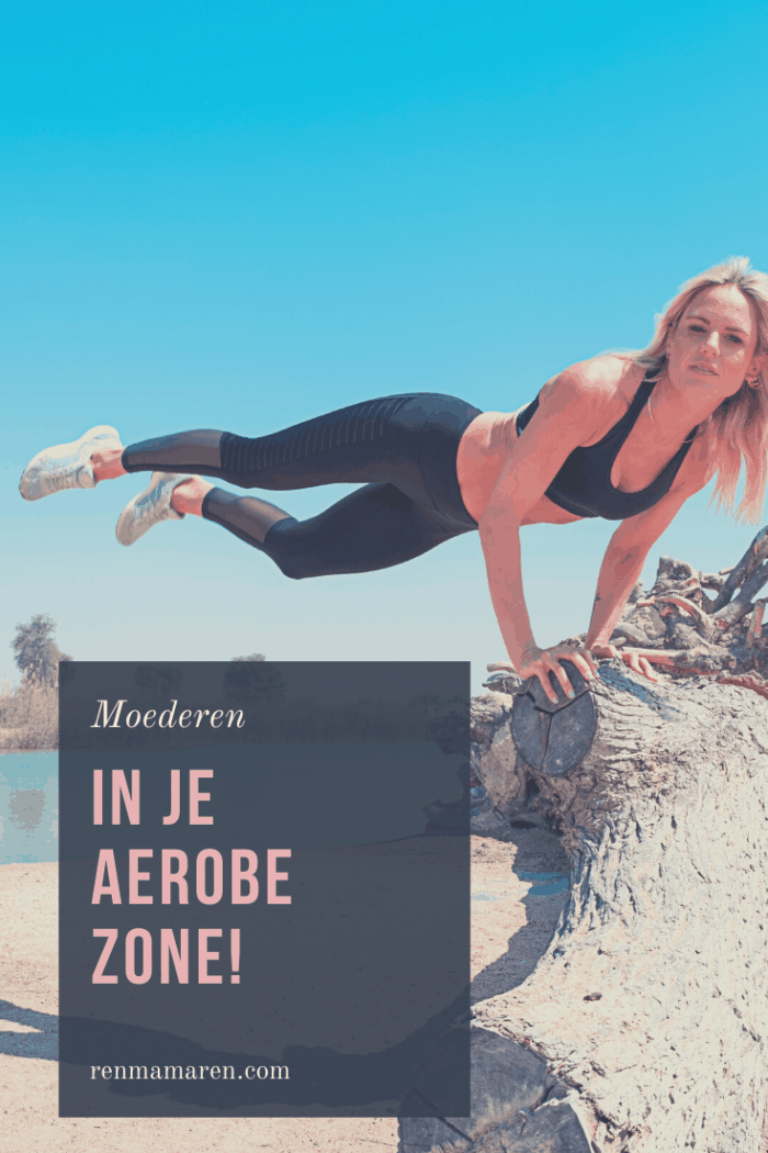 Moederen in je aerobe zone